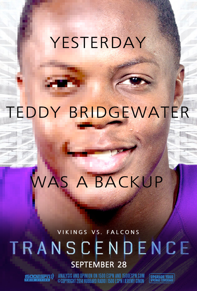 Yesterday Teddy Bridgewater was a backup